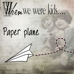 paper plane--there were these in the classroom when the teacher stepped out! ! ! lots of giggles and fun for a few minutes---I have always wondered why the boys never played with these things out in the play yard. Boys will be boys I guess---who knows?