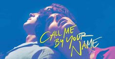 Call Me By Your Name (Review) – Good Film, Great Performances