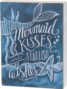 Mermaid Kisses and Starfish Wishes - Chalk Board Wood Block Sign - Primitives by Kathy from California Seashell Co - Blue Coastal Wall Art - Navy Beach Decor Mermaid Bathroom, Mermaid Room, Mermaid Canvas, Mermaid Artwork, Rikki H2o, Mermaid Sign, Mermaid Sayings, Mermaid Board, Deco Marine