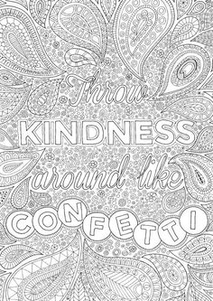 Throw Kindness around Like Confetti - Colour with Me HELLO ANGEL - coloring, design, coloring for grown ups, doodles, quote, uplifting