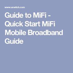 Guide to MiFi - Quick Start MiFi Mobile Broadband Guide