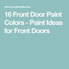 16 Front Door Paint Colors - Paint Ideas for Front Doors