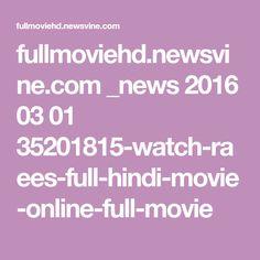 fullmoviehd.newsvine.com _news 2016 03 01 35201815-watch-raees-full-hindi-movie-online-full-movie