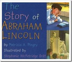 The Story of Abraham Lincoln: Patricia A. Pingry, Stephanie McFetridge Britt: A whole series of board books introducing American history to toddlers and preschoolers! Lincoln Life, Abraham Lincoln, George Washington Facts, Washington Dc, Preschool Social Studies, Story Of Abraham, Lincoln Birthday, Happy Presidents Day, Kid President