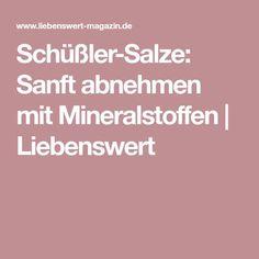 Schüßler-Salze: Sanft abnehmen mit Mineralstoffen | Liebenswert Health Fitness, Low Carb, Beauty, Good Ideas, Minerals, Slim, Beauty Illustration, Fitness, Health And Fitness