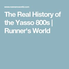 The Real History of the Yasso 800s | Runner's World