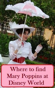 A list of places to see Mary Poppins at Disney World - see: http://www.buildabettermousetrip.com/mary-poppins-disney-world