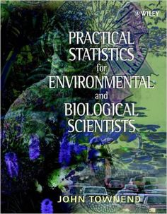 Practical Statistics for Environmental and Biological Scientists (Life Sciences): Amazon.co.uk: John Townend: 9780471496656: Books