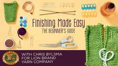 Stuck on finishing? Lion Brand and Craftsy can help with Finishing Made Easy: The Beginner's Guide!