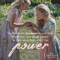 Kindness has power and magic. #Cinderella