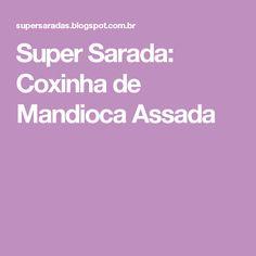 Super Sarada: Coxinha de Mandioca Assada