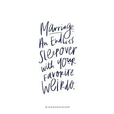Marriage: an endless sleepover with your favorite weirdo. Quote and handlettering by Jenna Kutcher. #ChristianEncouragement