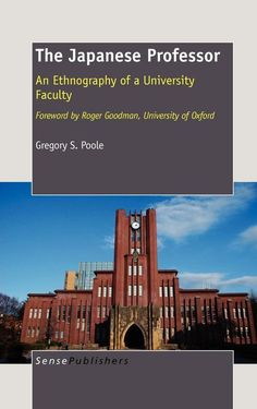 The Japanese Professor - An Ethnography of a University Faculty - SensePublishers Education System, Professor, Psychology, University, Japanese, Books, Teacher, Psicologia, Libros