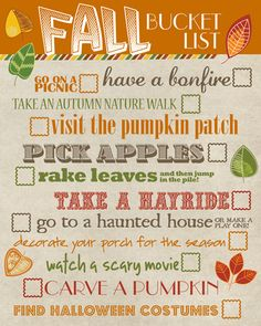 Fall bucket list! Print and place in 8x10 inch frame. Cross items off the list with a dry erase marker. FUN!!