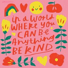 Children's illustration quote by Nikki Miles Pretty Words, Cool Words, Cute Quotes, Words Quotes, You Can Be Anything, Kindness Matters, Happy Words, Graffiti, Be Kind To Yourself