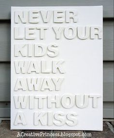 I kiss him every moment I can ! because I don´t know when he's going to say  NO ! no in public mom !
