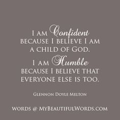 Confident and Humble...