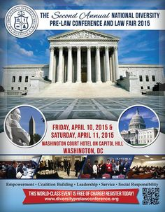 You are invited to attend a FREE one-of-a-kind, world-class event designed especially for diverse aspiring lawyers!!!  The 2nd Annual National Diversity Pre-Law Conference and Law Fair 2015 will take place April 10-11, 2015 in Washington DC.  FREE OF CHARGE! REGISTER TODAY! SPACES ARE LIMITED! http://www.diversityprelawconference.org/