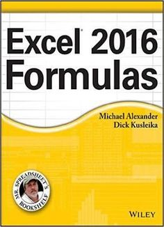 Download the Book:Excel 2016 Formulas PDF For Free, Preface: Book + Content Update Program Master core Excel 2016 tools for building powe...