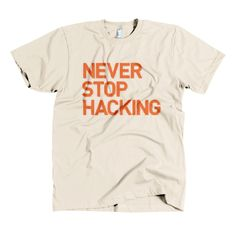 Never Stop Hacking