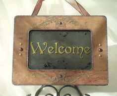 WELCOME antiqued mirror sign by BusterJustis