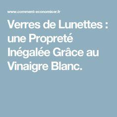 Verres de Lunettes : une Propreté Inégalée Grâce au Vinaigre Blanc.