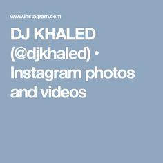 DJ KHALED (@djkhaled) • Instagram photos and videos
