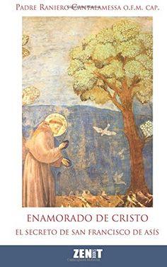 Enamorado de Cristo: El secreto de Francisco de Asís de Raniero Cantalamessa http://www.amazon.es/dp/0692241426/ref=cm_sw_r_pi_dp_NuQlub13TF9VX