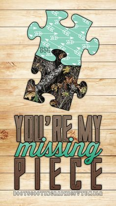 """ You're my missing piece iPhone Wallpaper "" Camouflage Wallpaper, Camo Wallpaper, Wallpaper Quotes, Wallpaper Backgrounds, Rustic Wallpaper, Phone Backgrounds, Country Girl Quotes, Country Girls, Country Sayings"