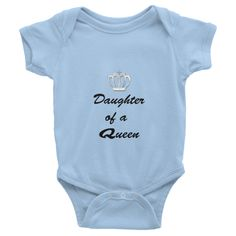 DAUGHTER OF A QUEEN Infant short sleeve onsie