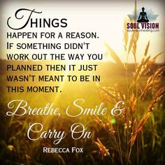 Breathe, smile, carry on