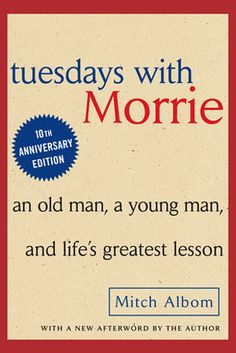 Tuesdays with Morrie by Mitch Albom | 31 Books That Will Restore Your Faith In Humanity