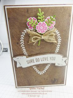 Linda Parker UK Independent Stampin' Up! Demonstrator from Hampshire @ Papercraft With Crafty : Sure Do Love You Bundle - A Pretty Little Rustic Valentine Card with a Beautiful Bouquet ! Diy And Crafts, Paper Crafts, Love Valentines, Valentine Cards, Do Love, Love Cards, Stampin Up Cards, Pretty Little, Projects To Try