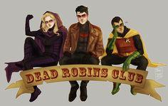 Dead Robins Club. Spoiler, Red Hood, & Robin. Stephanie Brown, Jason Todd, & Damian Wayne.