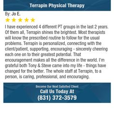 I have experienced 4 different PT groups in the last 2 years. Of them all, Terrapin shines...