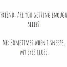 haha yessssssssss no sleep whooo why am I falling over ahhhhh darkness zzzzzzzzzzz lol Sleep Meme, Funny Sleep, Spit Take, Dankest Memes, Funny Memes, Funny Animals With Captions, Friends Instagram, Instagram Ideas, Chasing Dreams