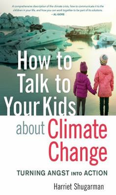 How to Talk to Your Kids About Climate Change provides tools and strategies for parents to explain the climate emergency to their children, maintain hope in the face of crisis, and galvanize positive action by encouraging today's children to follow their passions in pursuit of a livable world. Climate Change Policy, About Climate Change, Practical Action, Child Face, Helping Children, Feeling Overwhelmed, Global Warming, Worlds Of Fun, Talking To You