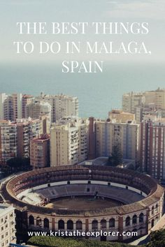 12 Things To Do in Malaga | Krista the Explorer