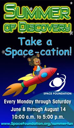 Summer of Discovery is back for 2015!  Come take a space-cation with us! spacefoundation.org/museum