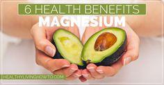 6 Health Benefits Of Magnesium | healthylivinghowto.com