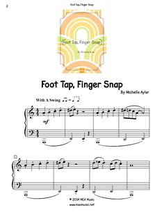 Foot Tap, Finger Snap Piano Sheet Music Solo.  First page sample of a composition written for piano solo. This piece is for late beginner piano students. Great for students that are open to playing pretty much anything. Use this sheet music for piano recitals, lessons, and more.  A level 4B piano music sheet in the key of A minor. Get a printable download for only $1.99. Or order traditional sheet music for delivery. Only $3.99.