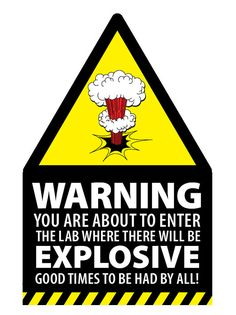 "Warning Welcome Sign for my classroom door ... Science themed .... needs some atoms surrounding it ... ""Warning: You Are About to Enter the Classroom Where There Will be EXPLOSIVE Learning Going On!"""