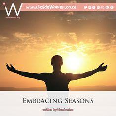 #insideWomenBlog #EmbracingSeasons #Nondumiso #Persuasive #Spiritual #Season #Seasons #Phenomenon #Acknowledge #Reality #Winter #Dictate #SeasonsChange #Embrace #Pray #Expectancy #Process #Procession #SuperNatural #Natural #Encourage #Precedence #Respect #Summer #Spring #UP_PHELELE #ProudlySouthAfrican 🇿🇦 READ ♦︎ COMMENT ♦︎ SHARE News Blog, Respect, Supernatural, Pray, Encouragement, Spirituality, Seasons, Spring, Winter