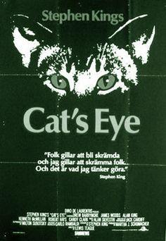 CAT'S EYE is een horrorfilm uit 1985, geregisseerd door Lewis Teague en geschreven door Stephen King. De film is gebaseerd op twee korte verhalen van Stephen King welke ook verschenen in zijn boek Night Shift, The Ledge en Quitters, Inc., en een derde verhaal dat King speciaal voor de film schreef; General. De film was Barrymores tweede film gebaseerd op een verhaal van King. Ze verscheen ook al in Firestarter in 1984.