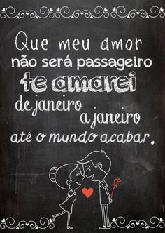 Poster tipo Quadro Negro - Te Amarei de Janeiro a Janeiro - Sabrina Matias - Top Quadros Love Is In The Air, Just Love, Lima, Image Clipart, Chalkboard, Love Quotes, Quotes Amor, Crushes, Romance