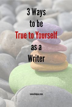 3 Ways to be True to Yourself as a Writer | writersrelief.com