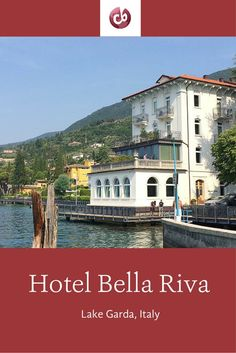 Family-friendly review of Hotel Bella Riva, Lake Garda, Italy