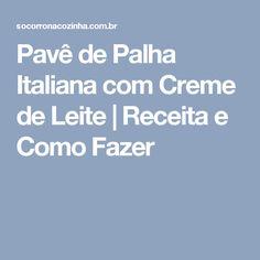 Pavê de Palha Italiana com Creme de Leite | Receita e Como Fazer