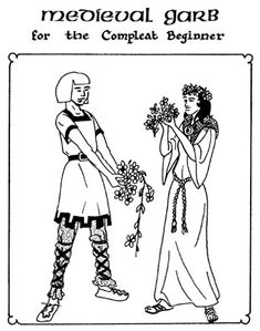 Medieval Garb for the Compleat Beginner.... cute page...  Simple Medieval Garb, so you can look moderately medieval with moderate effort