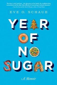 Year of No Sugar: A Memoir by Eve Schaub https://www.amazon.com/dp/B00IT6C2SU/ref=cm_sw_r_pi_dp_x_6LB3ybFPXRPGA